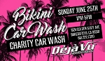 Deja Vu Showgirls Bakersfield - Bikini Charity Car Wash Pre-sale