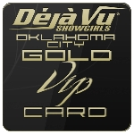 Deja Vu Showgirls Oklahoma City - Gold VIP Card