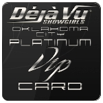 Deja Vu Showgirls Oklahoma City - Platinum VIP Card