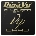 Deja Vu Showgirls Oklahoma City - VIP Card