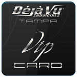 Deja Vu Showgirls Tampa - VIP Card