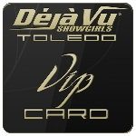 Deja Vu Showgirls Toledo - VIP Card