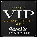 Deja Vu Showgirls Nashville - VIP Gold Card