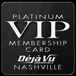 Deja Vu Showgirls Nashville - VIP Platinum Card
