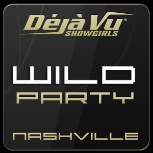 Deja Vu Showgirls Nashville - Wild Party