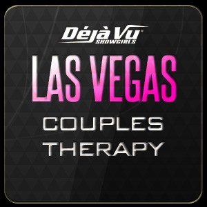 Déjà Vu Showgirls Las Vegas - Couples Therapy