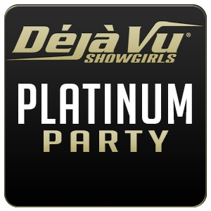 Deja Vu Showgirls Midway San Diego - Platinum Package