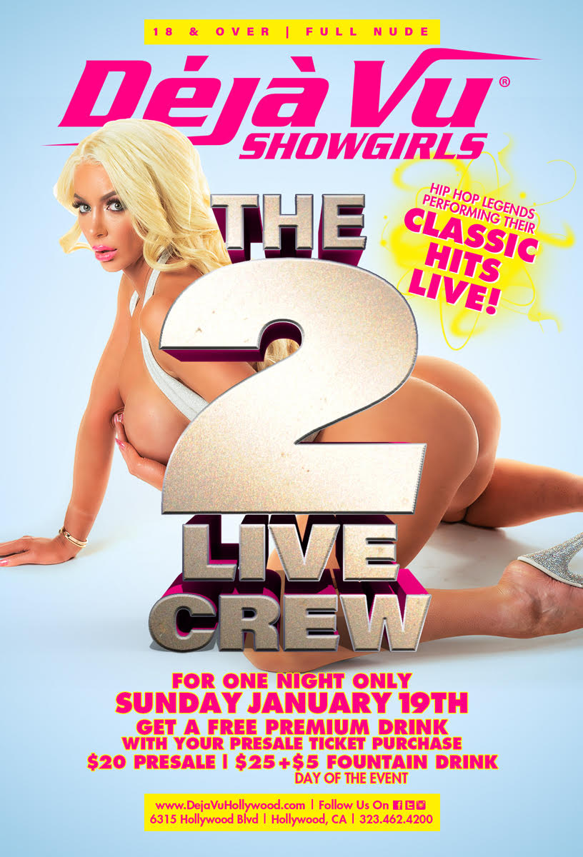 Deja Vu Showgirls Hollywood- 2 Live Crew Presale $20