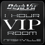 Deja Vu Showgirls Nashville - VIP Room 1 Hour
