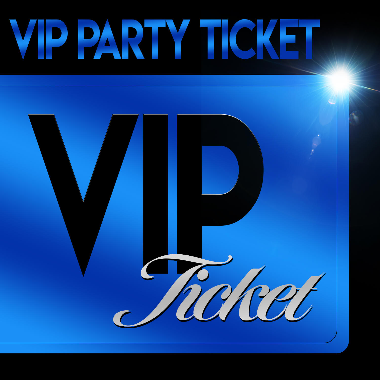 * VIP Party Ticket *