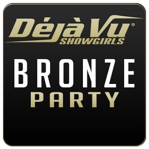 Deja Vu Showgirls Bakersfield - Bronze Party